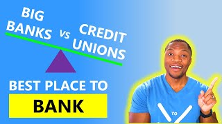 Banks vs Credit Unions | The Best Place To Bank
