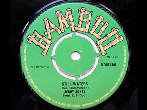 Jerry Jones Still Waters - Bamboo - Coxsone -Studio One
