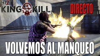 Gameplay H1Z1 KING OF THE KILL | DIRECTO | VOLVEMOS AL MANQUEO | ESPAÑOL | PC HD | 1080P