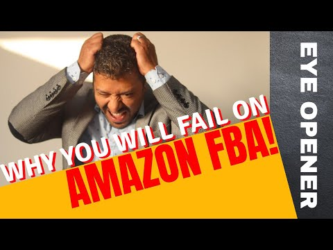 Why You Will Fail on Amazon FBA and How To AVOID IT [MUST WATCH]