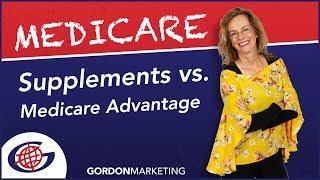 Medicare Supplements Vs Medicare Advantage