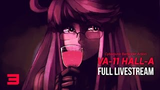 TRUTH OR DARE - Live Plays - VA-11 Hall-A: Cyberpunk Bartender Action - 3