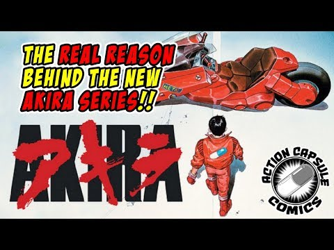 The REAL Reason For The New AKIRA Series!