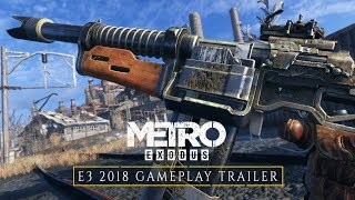 Metro Exodus - E3 2018 Gameplay Trailer (Official 4K)