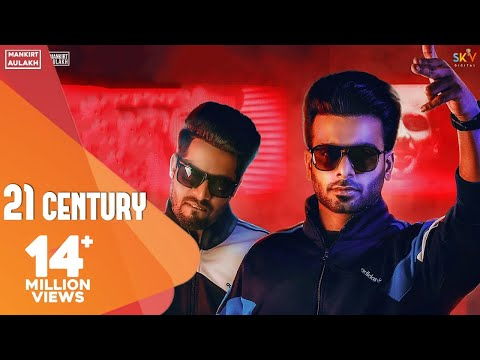 21 Century : Mankirt Aulakh Ft. Singga MixSingh (Official Song) Latest Punjabi Songs 2019 | Gk