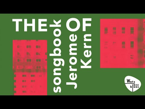Jerome Kern - The Songbook, Jazz Hits, Best Of
