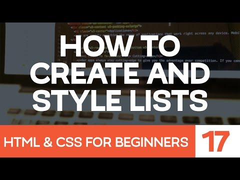 HTML & CSS For Beginners Part 17: How To Create And Style HTML Lists