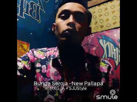 Bunga Seroja - New Pallapa (cover) @SJUStyle feat Anni