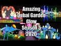 See The Amazing Garden Glow Dubai 2019 In 4K - Season 4 - Dubai Garden Glow