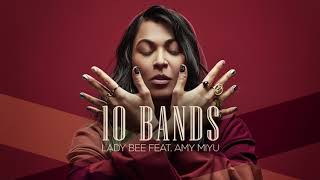 Lady Bee - 10 Bands (ft. AMY MIYÚ) [Official Full Stream]