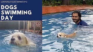 Dogs SWIMMING Day | LONAVALA vlog series | Ep 2 | Ss vlogs :-)