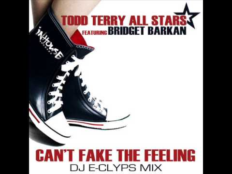 Todd Terry All Stars Feat. Bridget Barkan - Can't Fake The Feeling (Dj E-Clyps Mix)