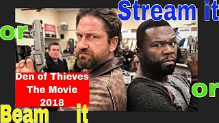 Stream it or Beam it | Den of Thieves the Movie 2018 | Is it worth seeing in theater?