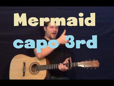 Mermaid Train Easy Strum Guitar Lesson How To Play Tutorial Capo
