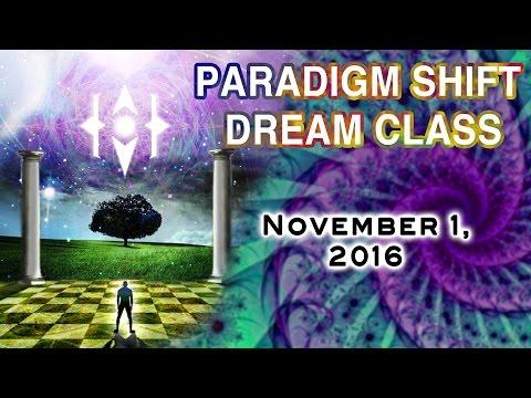 Paradigm Shift Dream Class. Nov 1, 2016.
