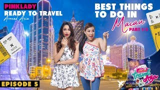 MISS PINKLADY TRAVEL IN ASIA EPS 5 (PART 1) - BEST THINGS TO DO IN MACAU, CHINA.