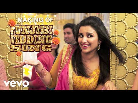 Punjabi Wedding Song Making - Parineeti | Hasee Toh Phasee