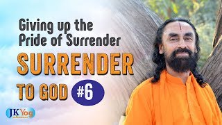 Giving up the Pride of Surrender | Being Humble | Part 6 - 6 Conditions For Surrender