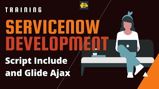 #17 What is Script Include and Glide Ajax in ServiceNow | ServiceNow Developer Training