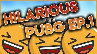 PUBG FUNNY AND HILARIOUS MOMENTS EP.1