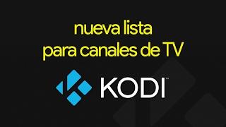 ACTUALIZACIÓN 01/MAYO Lista de Canales de TV ¡gratis! para Kodi 100% funcional (febrero de 2017)
