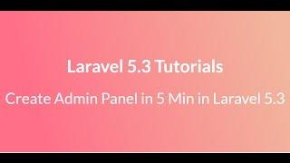 Create Admin Panel in 5 min in Laravel 5 3