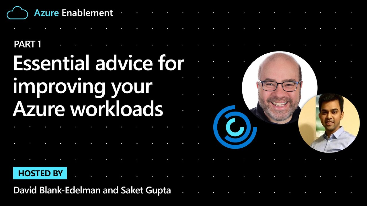Essential Advice for Improving your Azure Workloads | Well-Architected
