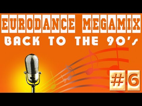 Eurodance Megamix - Back to the 90's #6