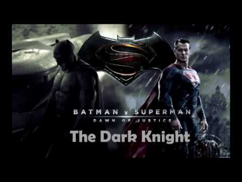Batman v Superman: Dawn Of Justice Soundtrack #3 - The Dark Knight [Fan Made]