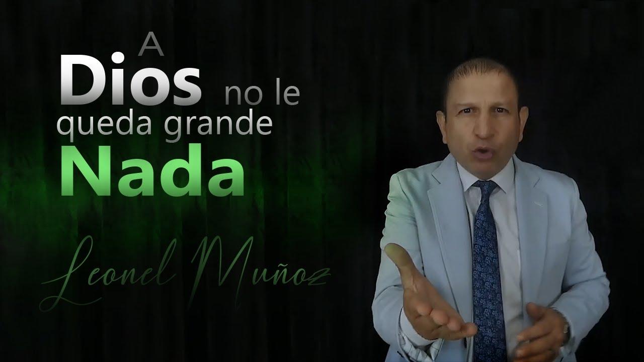 Para Dios lo IMPOSIBLE no EXISTE / Leonel Muñoz