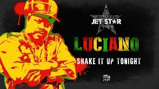 Luciano - Shake it up Tonight - Official Audio | Jet Star Music