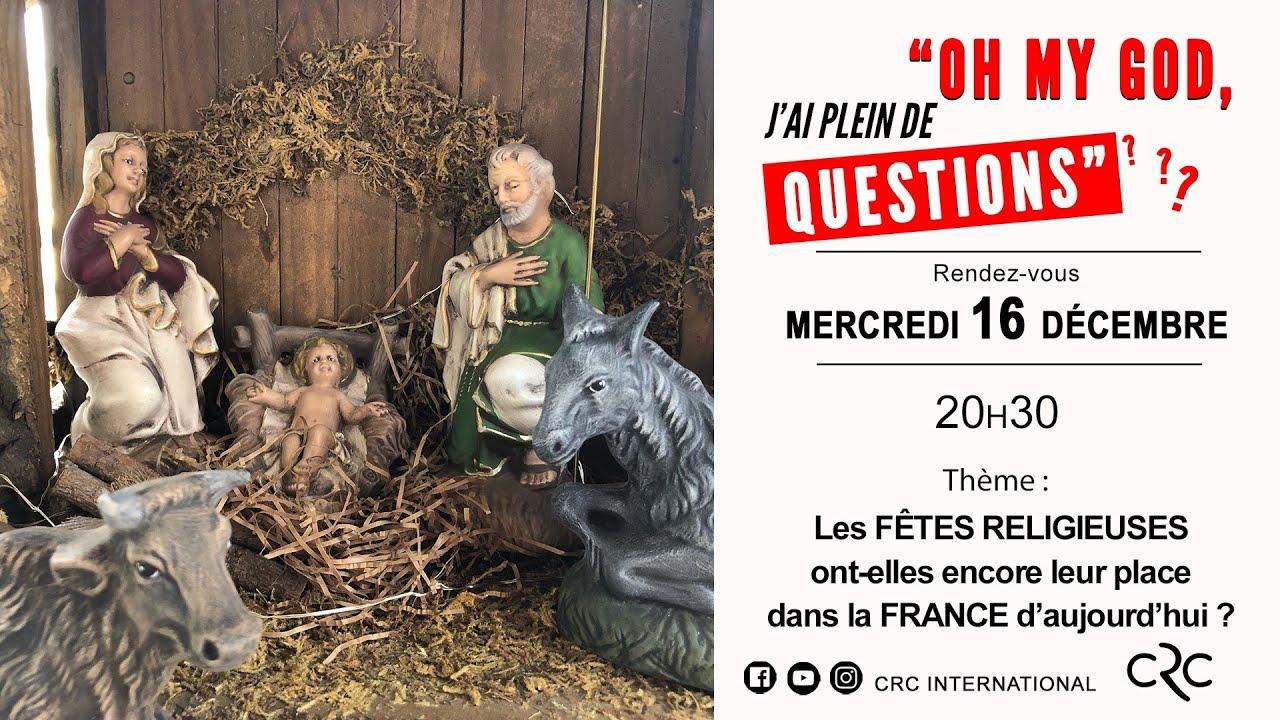 Les FÊTES RELIGIEUSES ont-elles encore leur place dans la FRANCE d'aujourd'hui ? [16 décembre 2020]