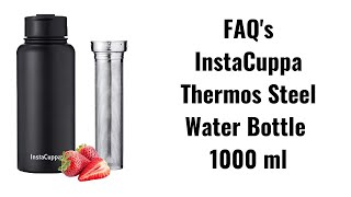 InstaCuppa Thermos Steel Bottle FAQ 1000ML