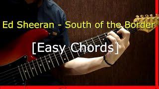 [Guitar Chords] Ed Sheeran - South of the Border (feat. Camila Cabello & Cardi B)