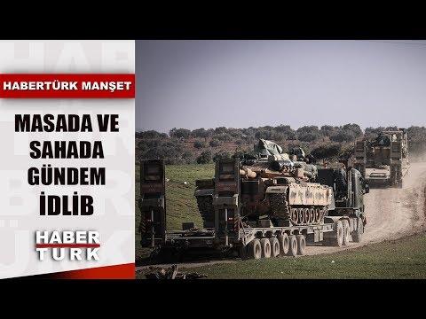 Türkiye Ve Rusya'nın İdlib Mesaisi Sahaya Nasıl Yansır? | Habertürk Manşet - 17 Şubat 2020