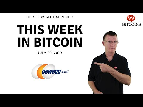 This week in Bitcoin – July 29th, 2019