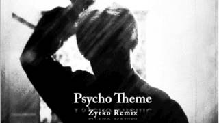 Bernard Herrmann - Psycho Theme (Zyrko Remix)