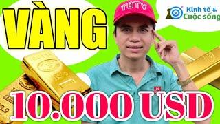 VÀNG CÓ THỂ LÊN 10.000 USD TRONG 5 NĂM TỚI.