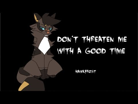 Don't Threaten Me With A Good Time - Hawkfrost - Warrior Cats Animash (final remake i swearrr)