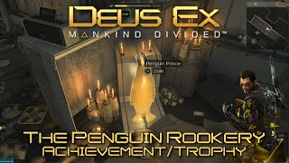 Deus Ex Mankind Divided - The Penguin Rookery Achievement/Trophy Guide - Mission 7