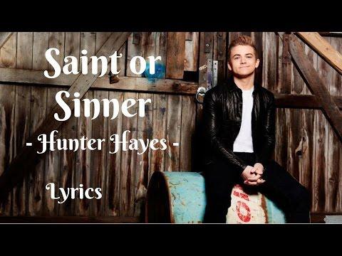 Saint or Sinner Lyrics - Hunter Hayes