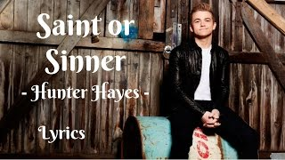 Saint or Sinner Lyrics - Hunter Hayes