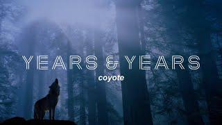 Years & Years - Coyote (Lyrics)