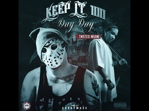 Day Day Ft. Twisted Insane - Keep It 100 (Prod. By Anonymass)