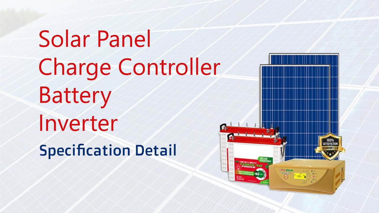 solar Panel, Charge Controller, battery, Inverter Specification ...