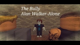 The bully - Alan walker - Alone (Roblox music video)