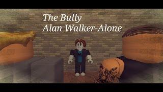 Il bullo - Alan walker - Alone (Roblox video musicale)