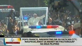 BT: Pope Francis, nakarating na sa Vatican City