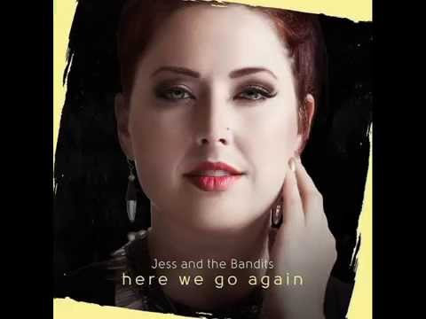 Jess & The Bandits  2015 Here We Go Again