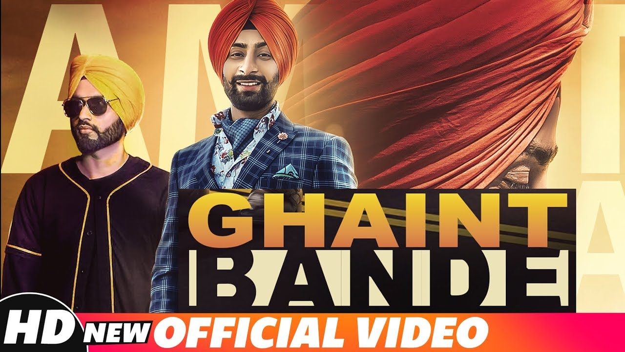 Latest Punjabi Song Ghaint Bande Sung By Amrit Cheema